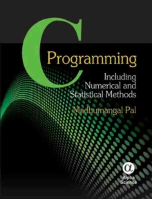 C Programming : Including Numerical and Statistical Methods, Hardback Book