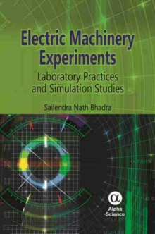 Electric Machinery Experiments : Laboratory Practices and Simulation Studies, Hardback Book