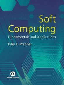 Soft Computing : Fundamentals and Applications, Hardback Book