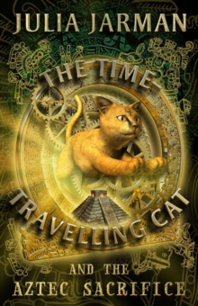 The Time-travelling Cat and the Aztec Sacrifice, Paperback Book
