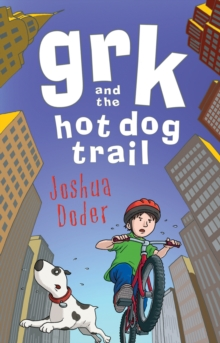Grk and the Hot Dog Trail, Paperback / softback Book