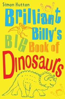 Brilliant Billy's Big Book of Dinosaurs, Paperback Book