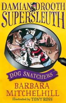 Damian Drooth, Supersleuth : Dog Snatchers, Paperback Book