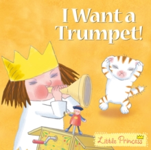I Want a Trumpet!, Paperback / softback Book