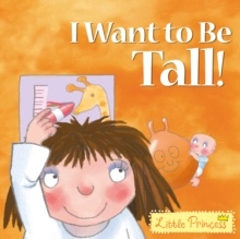 I Want to Be Tall!, Paperback / softback Book