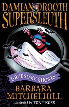 Damian Drooth, Supersleuth : Gruesome Ghosts, Paperback Book