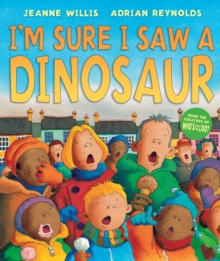 I'm Sure I Saw a Dinosaur, Hardback Book