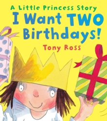 I Want Two Birthdays!, Paperback Book