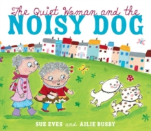 The Quiet Woman and the Noisy Dog, Paperback / softback Book