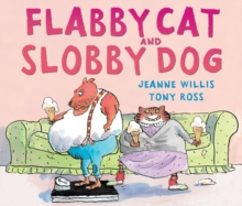 Flabby Cat and Slobby Dog, Paperback Book