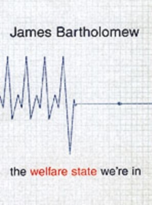 The Welfare State We're in : The Failure of the Welfare State, Hardback Book