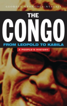 The Congo from Leopold to Kabila : A People's History, Paperback / softback Book