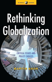 Rethinking Globalization : Critical Issues and Policy Choices, Paperback / softback Book
