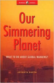 Our Simmering Planet : What to Do About Global Warming?, Paperback Book