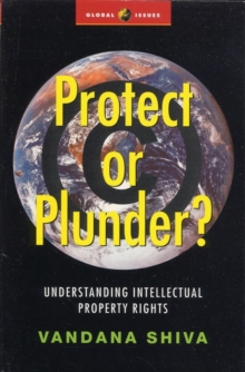 Protect or Plunder? : Understanding Intellectual Property Rights, Paperback Book