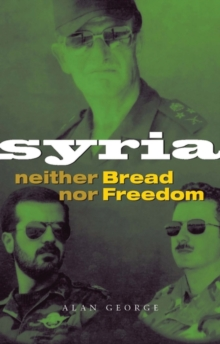 Syria : Neither Bread nor Freedom, Paperback / softback Book