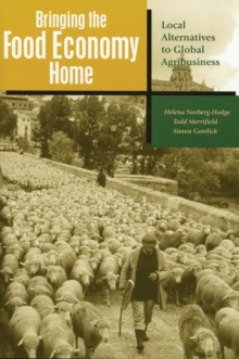 Bringing the Food Economy Home : Local Alternatives to Global Agribusiness, Paperback / softback Book
