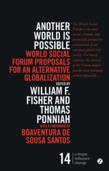 Another World is Possible : Popular Alternatives to Globalization at the World Social Forum, Paperback Book