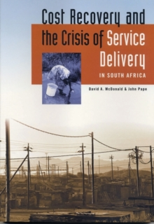 Cost Recovery and the Crisis of Service Delivery in South Africa, Paperback / softback Book