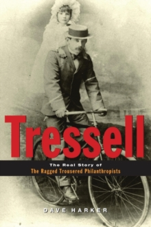 Tressell : The Real Story of 'The Ragged Trousered Philanthropists', Paperback Book