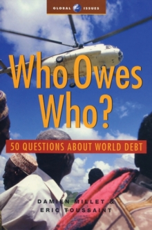 Who Owes Who : 50 Questions about World Debt, Paperback / softback Book