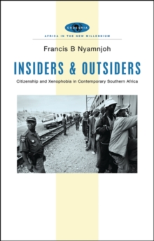 Insiders and Outsiders : Citizenship and Xenophobia in Contemporary Southern Africa, Hardback Book