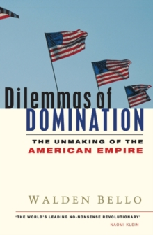 Dilemmas of Domination : The Unmaking of the American Empire, Paperback / softback Book