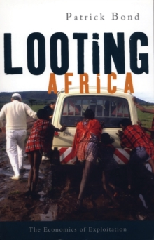 Looting Africa : The Economics of Exploitation, Paperback / softback Book