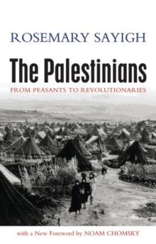 The Palestinians : From Peasants to Revolutionaries, Paperback / softback Book