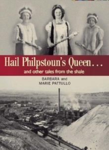 Hail Philpstoun's Queen : And Other Tales from the Shale, Paperback / softback Book