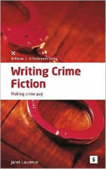 Writing Crime Fiction : Making Crime Pay, Paperback Book