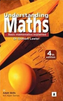 Understanding Maths : Basic Mathematics Explained, Paperback Book