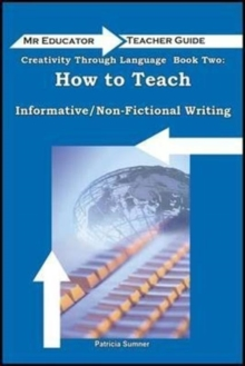 Creativity Through Language : How to Teach Non-Fictional/Informative Writing, Mixed media product Book