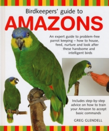 Birdkeeper's Guide to Amazons, Hardback Book