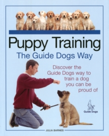 Puppy Training the Guide Dogs Way, Paperback Book