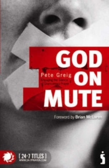 God on Mute : Engaging the Silence of Unanswered Prayer, Paperback Book