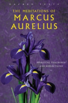 The Meditations Of Marcus Aurelius: Sacred Texts, Hardback Book