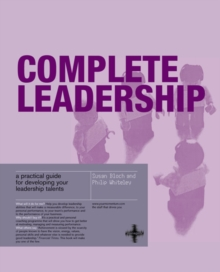 Complete Leadership : A practical guide for developing your leadership talents, Paperback Book