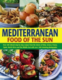 Mediterranean Cooking : A Culinary Tour of Sun-drenched Shores with Over 400 Dishes from Southern Europe, Paperback Book