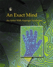 An Exact Mind : An Artist with Asperger Syndrome, Paperback / softback Book