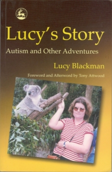 Lucy's Story : Autism and Other Adventures, Paperback / softback Book