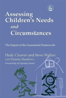 Assessing Children's Needs and Circumstances : The Impact of the Assessment Framework, Paperback / softback Book