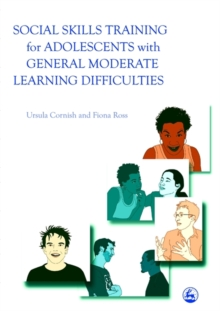 Social Skills Training for Adolescents with General Moderate Learning Difficulties, Paperback / softback Book