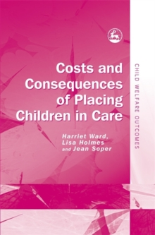 Costs and Consequences of Placing Children in Care, Hardback Book
