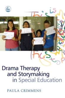 Drama Therapy and Storymaking in Special Education, Paperback / softback Book