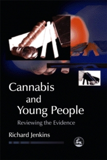 Cannabis and Young People : Reviewing the Evidence, Paperback / softback Book