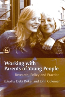 Working with Parents of Young People : Research, Policy and Practice, Paperback / softback Book