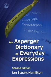 An Asperger Dictionary of Everyday Expressions, Paperback Book