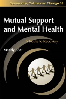 Mutual Support and Mental Health : A Route to Recovery, Paperback Book