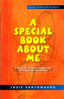 A Special Book About Me : A Book for Children Diagnosed with Asperger Syndrome, Paperback Book